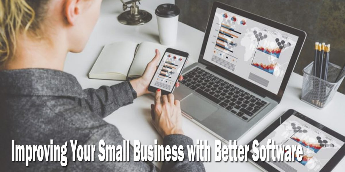 Improving Your Small Business with Better Software