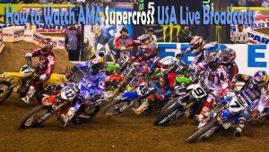 How to Watch AMA Supercross USA Live Broadcasts