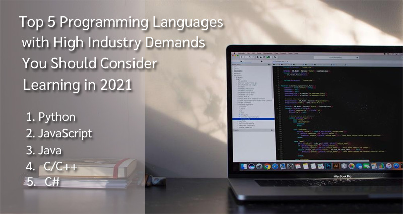 Top 5 Programming Languages with High Industry Demands You Should Consider Learning in 2021